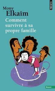 COMMENT SURVIVRE A SA PROPRE FAMILLE