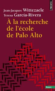 A LA RECHERCHE DE L'ECOLE DE PALO ALTO