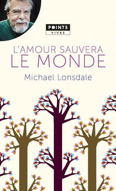 L'AMOUR SAUVERA LE MONDE. MES PLUS BELLES PAGES CHRETIENNES