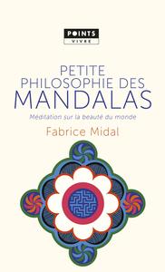 PETITE PHILOSOPHIE DES MANDALAS. MEDITATION SUR LA BEAUTE DU MONDE
