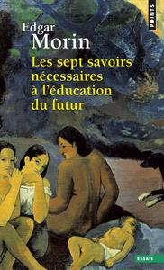 LES SEPT SAVOIRS NECESSAIRES A L'EDUCATION DU FUTUR