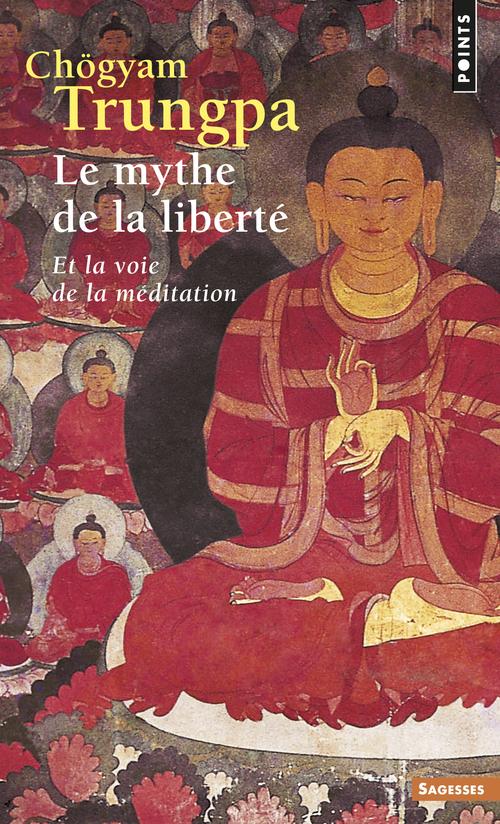 LE MYTHE DE LA LIBERTE. ET LA VOIE DE LA MEDITATION