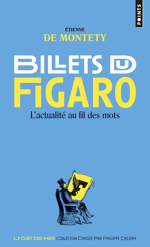 BILLETS DU FIGARO. L'ACTUALITE AU FIL DES MOTS