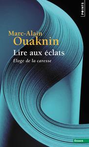 LIRE AUX ECLATS. ELOGE DE LA CARESSE