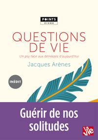 QUESTIONS DE VIE - UN PSY FACE AUX DETRESSES D'AUJOURD'HUI