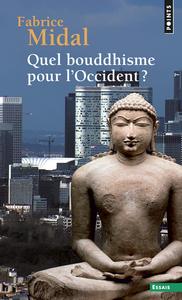 QUEL BOUDDHISME POUR L'OCCIDENT ?