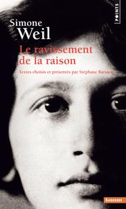 SIMONE WEIL - LE RAVISSEMENT DE LA RAISON