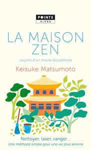 LA MAISON ZEN - LECONS D'UN MOINE BOUDDHISTE