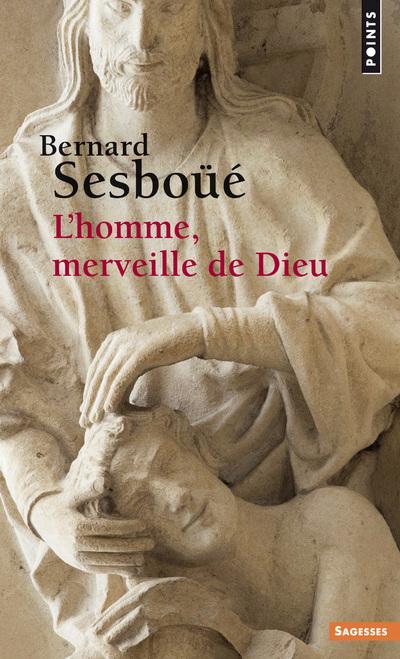 L'HOMME, MERVEILLE DE DIEU - ESSAI D'ANTHROPOLOGIE CHRISTOLOGIQUE