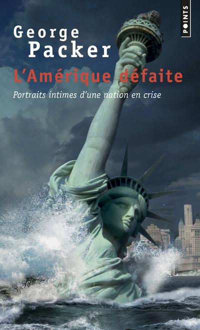L'AMERIQUE DEFAITE - PORTRAITS INTIMES D'UNE NATION EN CRISE