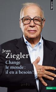 CHANGE LE MONDE : IL EN A BESOIN !