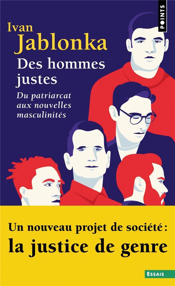 DES HOMMES JUSTES - DU PATRIARCAT AUX NOUVELLES MASCULINITES