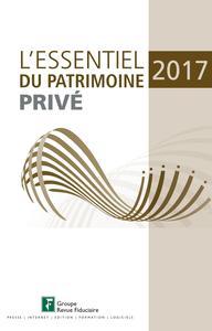 L ESSENTIEL DU PATRIMOINE PRIVE 2017
