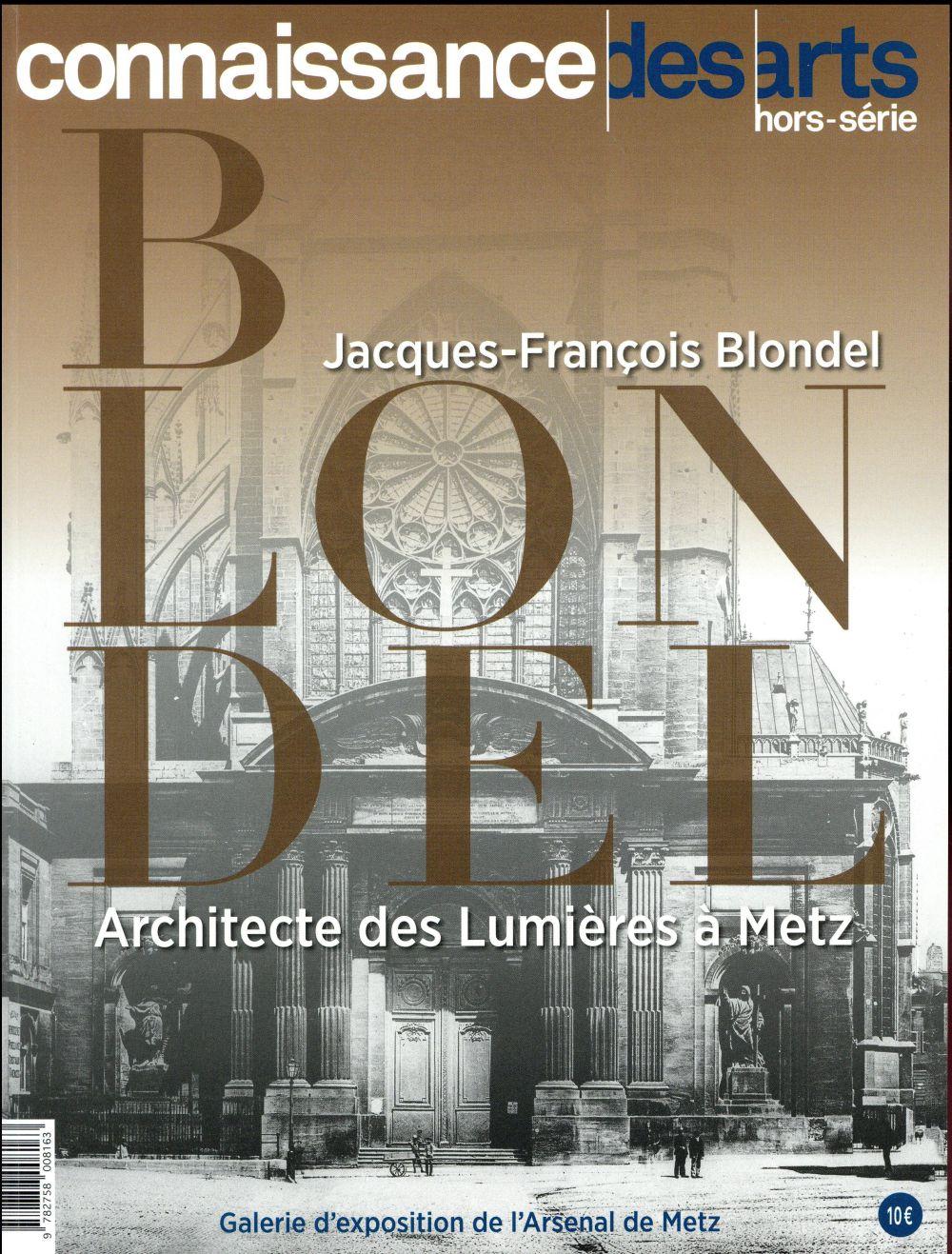 JEAN FRANCOIS BLONDEL ARCHITECTE DES LUMIERES A METZ