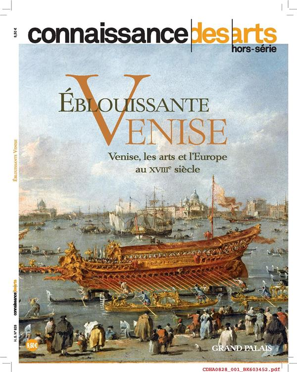 EBLOUISSANTE VENISE - VENISE LES ARTS ET L EUROPE AU XVIII SIECLE