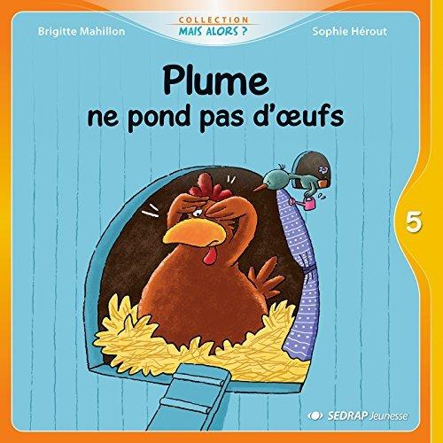PLUME NE POND PAS D'OEUFS - 5 ALBUMS + FICHIER CP
