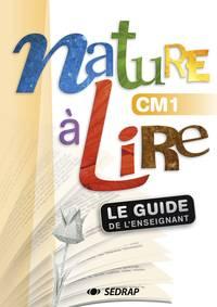 NATURE A LIRE CM1 - GUIDE ENSEIGNANT