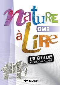 NATURE A LIRE CM2 - GUIDE ENSEIGNANT