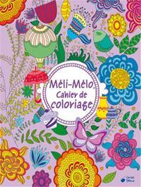 MELI MELO CAHIER DE COLORIAGE