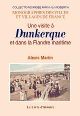 DUNKERQUE (UNE VISITE A) ET LA FLANDRE MARITIME