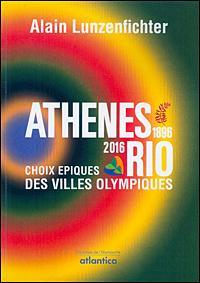 ATHENES 1896... RIO 2016 CHOIX EPIQUES DES VILLES OLYMPIQUES
