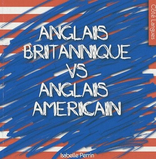 ANGLAIS BRITANNIQUE VS L'ANGLAIS AMERICAIN