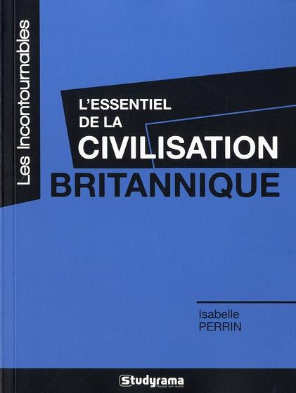 ESSENTIEL DE LA CIVILISATION BRITANNIQUE (L')