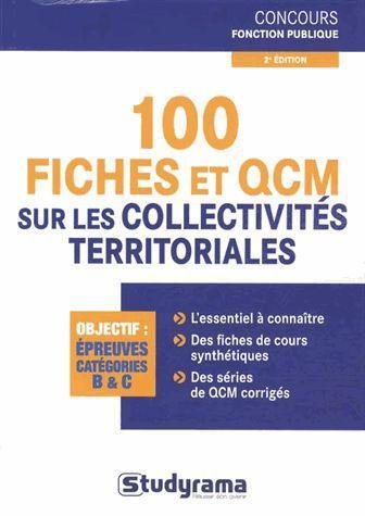 100 FICHES ET QCM SUR LES COLLECTIVITES TERRITORIALES 2EME EDITION