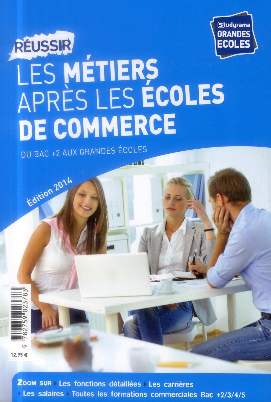 REUSSIR LES METIERS APRES LES ECOLES DE COMMERCE EDITION 2014