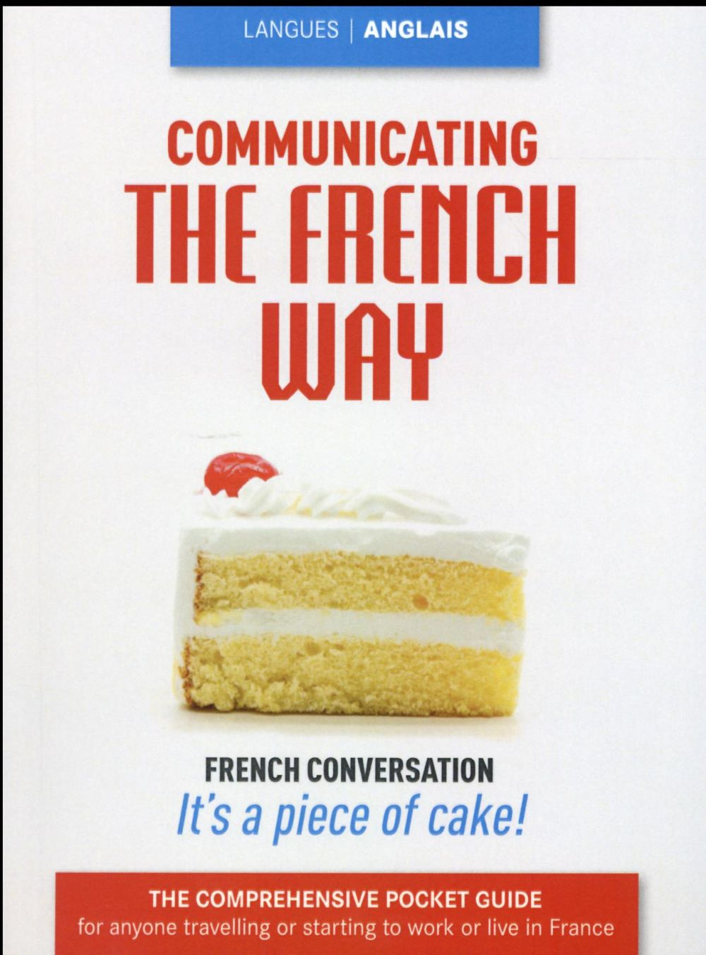 COMMUNICATING THE FRENCH WAY