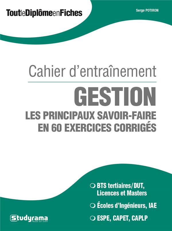 CAHIER ENTRAINEMENT GESTION PRINCIPAUX SAVOIR-FAIRE EN 60 EXERCICES CORRIGES