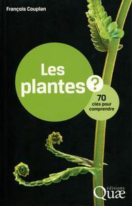 LES PLANTES  70 CLES POUR COMPRENDRE