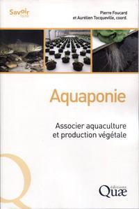 AQUAPONIE - L'ASSOCIATION DURABLE DE LA PISCICULTURE ET DE LA PRODUCTION VEGETALE