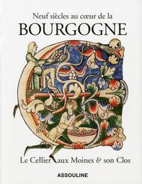 NEUF SIECLES AU COEUR DE LA BOURGOGNE - LE CELLIER AUX MOINES & SON CLOS