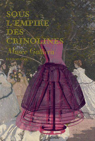 SOUS L'EMPIRE DES CRINOLINES [EXPOSITION, PARIS], MUSEE GALLIERA, 29 NOVEMBRE 2008- 26 AVRIL 2009