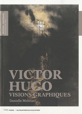VICTOR HUGO / VISIONS GRAPHIQUES