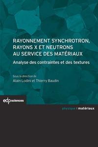 RAYONNEMENT SYNCHROTRON, RAYONS X ET NEUTRONS AU SERVICE DES MATERIAUX ANALYSE DES CONTRAINTES ET DE