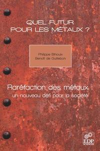 QUEL FUTUR POUR LES METAUX ? RAREFACTION DES METAUX, UN NOUVEAU DEFI POUR LA SOCIETE