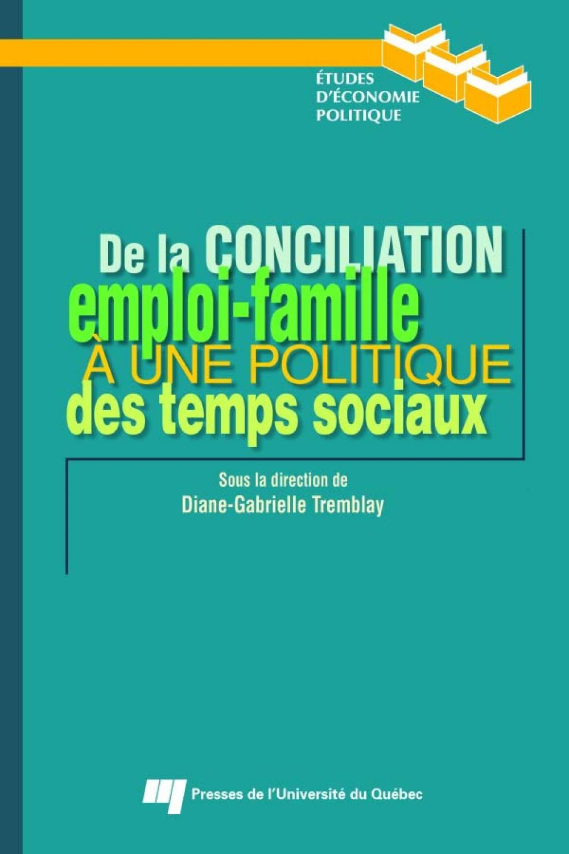 De la conciliation emploi-famille à une politique des temps sociaux