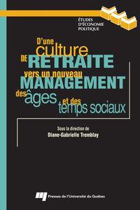 D'une culture de retraite vers un nouveau management des âges et des temps sociaux