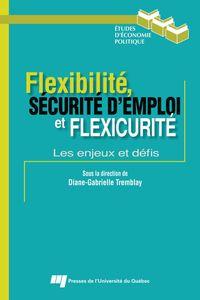 Flexibilité, sécurité d'emploi et flexicurité : les enjeux et défis