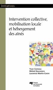 Intervention collective, mobilisation locale et hébergement des aînés