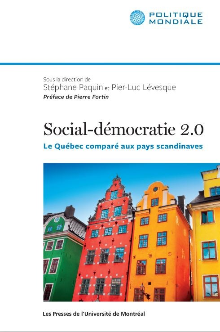 SOCIAL-DEMOCRATIE 2.1 : LE QUEBEC COMPARE AUX PAYS SCANDINAVES 2ED REVUE ET AUGM
