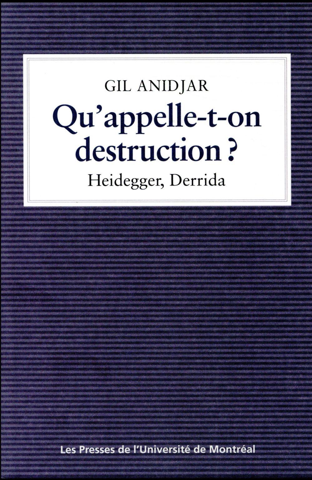 QU APPELLE T ON DESTRUCTION ? HEIDEGGER, DERRIDA