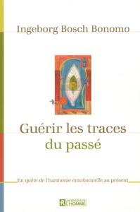 GUERIR LES TRACES DU PASSE