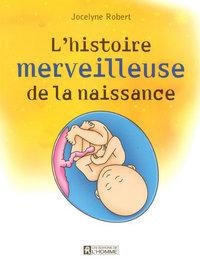 L'HISTOIRE MERVEILLEUSE DE LA NAISSANCE