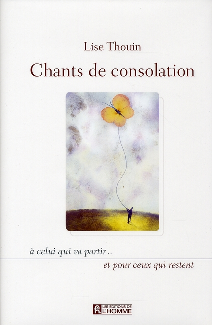 CHANTS DE CONSOLATION - A CELUI QUI VA PARTIR ET POUR CEUX QUI RESTENT