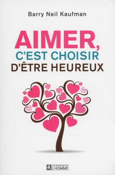 AIMER, C'EST CHOISIR D'ETRE HEUREUX