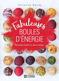 FABULEUSES BOULES D'ENERGIE - RECETTES FACILES ET SANS CUISSON