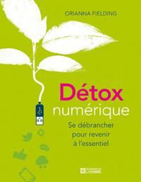 DETOX NUMERIQUE - SE DEBRANCHER POUR REVENIR A L'ESSENTIEL